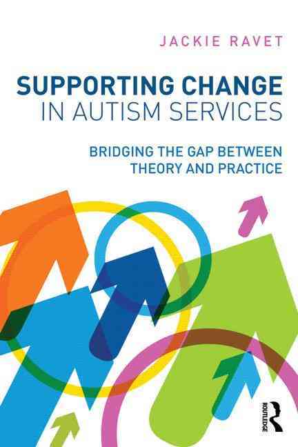 Supporting Change in Autism Services By Ravet, Jackie